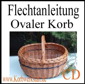 Flechtanleitung Nr. 011: Ovaler Korb auf CD-Rom